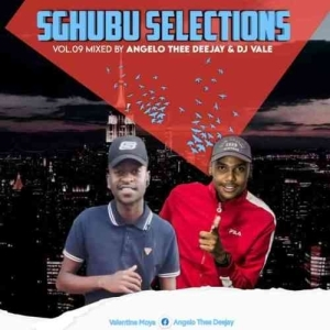 Angelo Thee DJ & DJ Vale – Sgubhu Selection Vol. 09 Mix