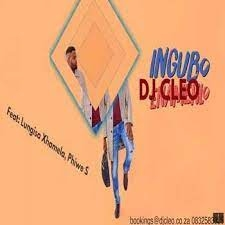 DJ Cleo – Ingubo Enamehlo (ft. Lungisa Xhamela, Phiwe S)