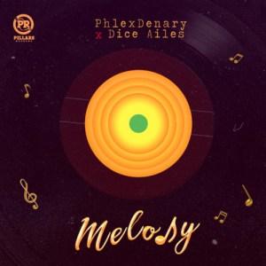 Phlexdenary x Dice Ailes – Melody (Prod. by Krizbeatz)