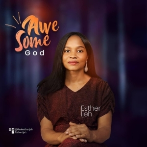 Esther Ijeh – Awesome