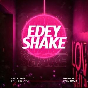 Sista Afia – E Dey Shake ft LeFlyyy