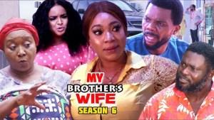 My Brothers Wife Season 6