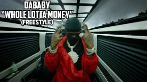 DaBaby - Whole Lotta Money Freestyle (Video)