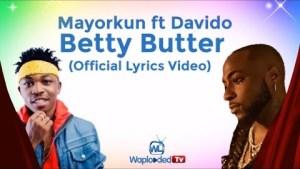Mayorkun ft. Davido – Betty Butter (Lyrics Video)