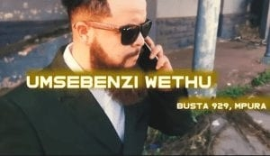 Busta 929 x Meneer Cee – Umsebenzi Wethu