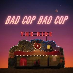 Bad Cop/Bad Cop – Perpetual Motion Machine