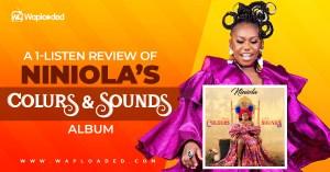 "ALBUM REVIEW: Niniola - ""Colour & Sounds"""