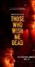 Those Who Wish Me Dead (2021) HDCAM