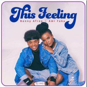 Benny Afroe x Ami Faku – This Feeling