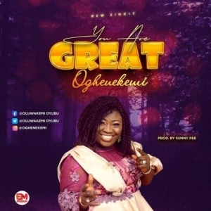 Oghenekemi – You Are Great