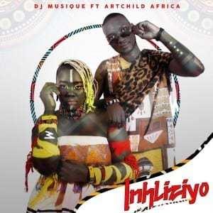 DJ Musique – Inhliziyo Ft. Artchild Africa