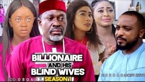 Billionaire And His Blind Wives (2021 Nollywood Movie)
