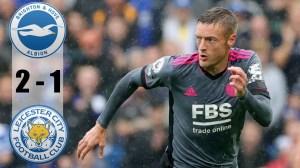 Brighton vs Leicester City 2 - 1 (Premier League 2021 Goals & Highlights)