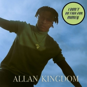 Allan Kingdom - I Dont Do This For Money (EP)