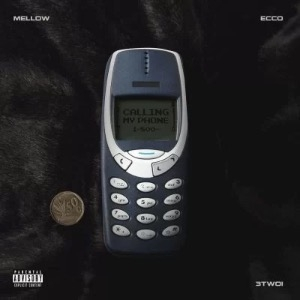 Mellow – Calling My Phone ft Ecco & 3Two1