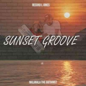 Record L Jones – Sunset Groove ft Nhlanhla The Guitarist