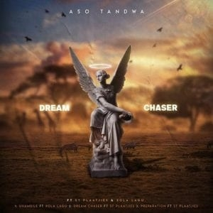 Aso Tandwa, St Plaatjies – Dream Chaser