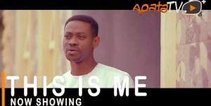 This Is Me (2021 Yoruba Movie)