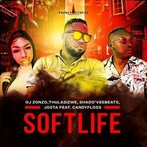 DJ Zonzo – Soft Life Ft. Thulasizwe, Shado'veebeats, Josta & CandyFloss