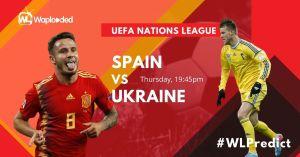 #WLPREDICT & WIN: Spain vs Ukraine [UEFA Nations League] 06-September-2020