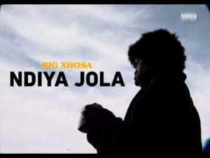 Big Xhosa – NdiyaJola