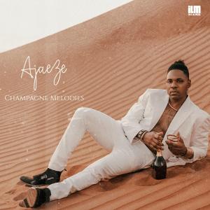 Ajaeze - Champagne Melodies (EP)