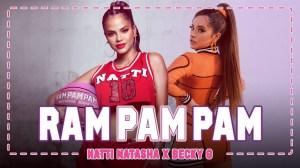 Natti Natasha x Becky G - Ram Pam Pam (Video)