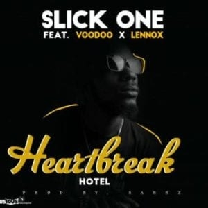 Slick-One – Heartbreak Hotel ft Voodoo & Lennox