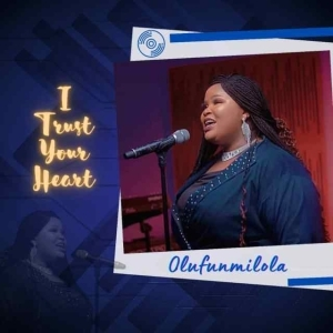 Olufunmilola – I Trust Your Heart