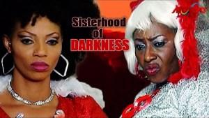 Sisterhood OF Darkness 2  (Old Nollywood Movie)