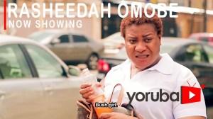 Rasheedah Omobe (2021 Yoruba Movie)