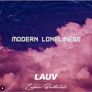 Lauv – Modern Loneliness (Zakes Bantwini Remix)