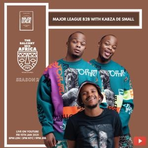 Kabza De Small & Major League Djz – Amapiano Live Balcony Mix (S02E02)