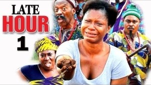 Late Hour (Old Nollywood Movie)