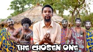 Yawa Skits - The  Chosen One (Episode 93) (Comedy Video)