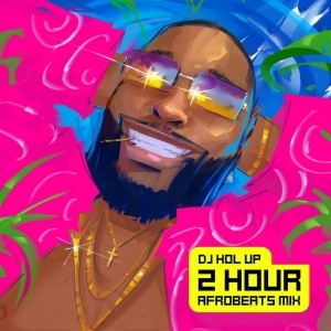 DJ Hol Up – (2Hrs) Afrobeats Mixtape: The Best Of 2020 Afrobeats