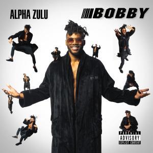 Alpha Zulu – Bobby