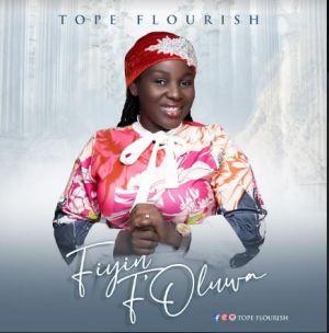 Tope Flourish – Fiyin F'Oluwa