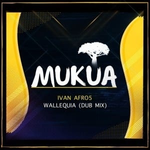 Ivan Afro5 – Wallequia (Dub Mix)