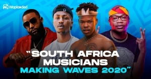 List of Top South African Musicians Making Waves In 2020