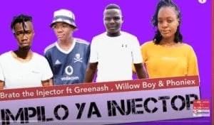 Brato the Injector – Impilo ya Injector Ft. Greenash, Willow Boy & Phoniex (Original)