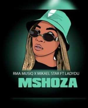RMA MusiQ & Mikael Star – Mshoza (Vocal Mix) Ft. Lady Du