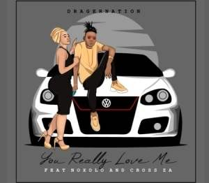 Dragernation – You Really Love Me Ft. Noxolo