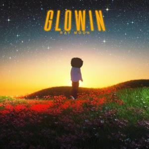 Ray Moon – GLOWIN