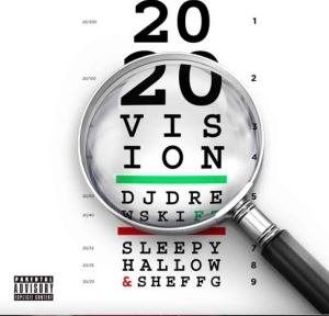 DJ Drewski – 2020 Vision (feat. Sleepy Hallow & Sheff G)