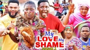 My Love My Shame (2021 Nollywood Movie)