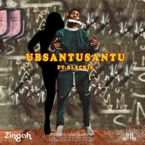 Zingah – Ubsantusantu ft Blxckie (Video)