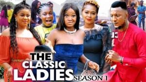 The Classic Ladies (2021 Nollywood Movie)