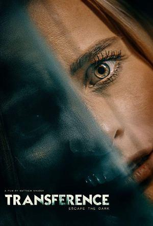 Transference Escape the Dark (2020) [Movie]