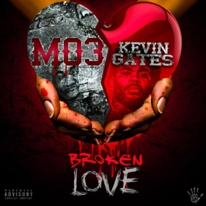 Mo3 & Kevin Gates – Broken Love